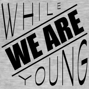 While we are young - Men's Vintage T-Shirt