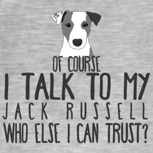 Dog / Jack Russell: Of Course I Talk To My Jack - Men's Vintage T-Shirt