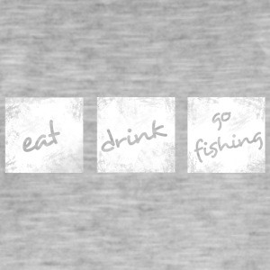 Eat Drink Go Fishing - Maglietta vintage da uomo