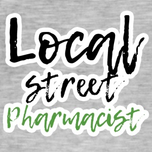 Pharmazie / Apotheker: Local Street Pharmacist - Männer Vintage T-Shirt