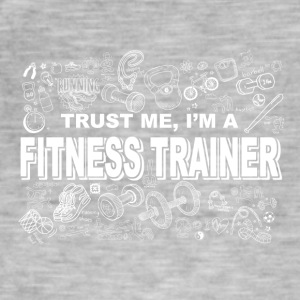 Trust Me I'm A Fitness Trainer - Men's Vintage T-Shirt