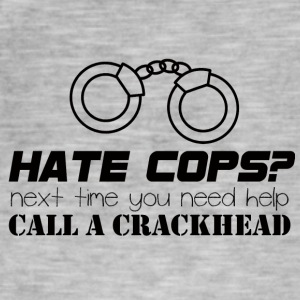 Polizei: Hate Cops? Next Time You Need Help Call A - Männer Vintage T-Shirt