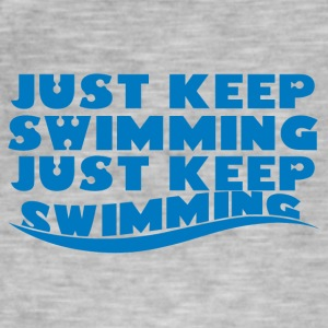 Swimming / Swimmer: Just Keep Swimming - Men's Vintage T-Shirt