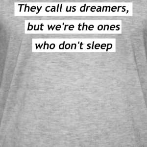 They call us dreamers - Men's Vintage T-Shirt