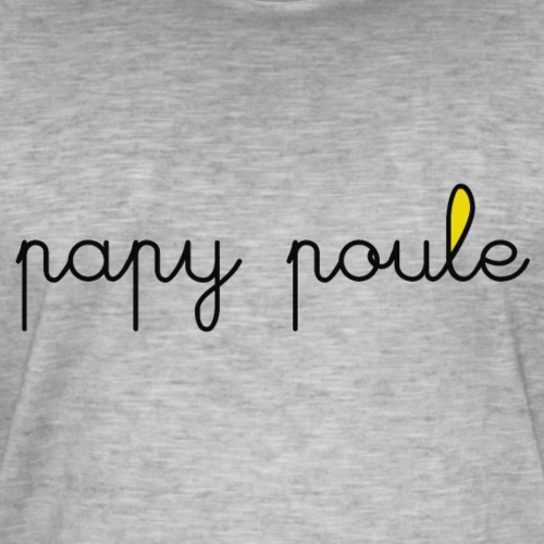 Papy poule amo - T-shirt vintage Homme
