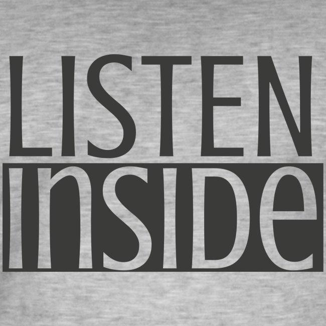 LISTEN INSIDE, graue Schrift