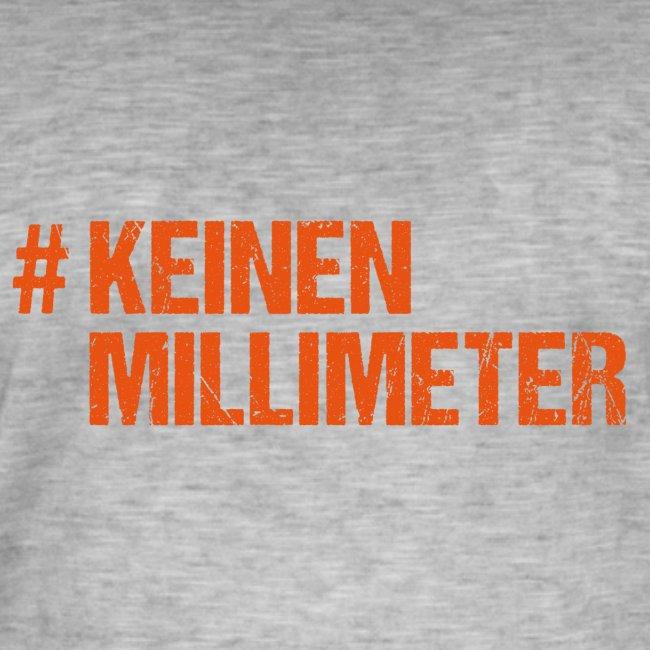#KeinenMillimeter