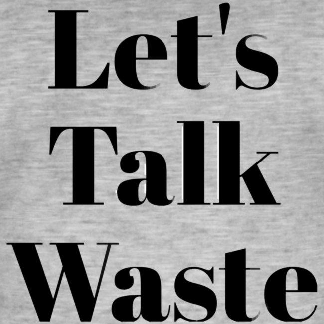 Let´s talk waste produkt