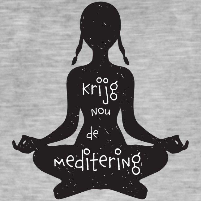 Krijg nou de meditering