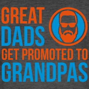 Great Dads Get Promoted To Grandpa's Father - Men's Vintage T-Shirt