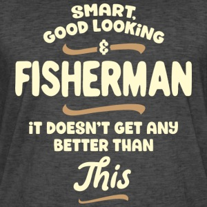 Smart, good looking and FISHERMAN ... - Men's Vintage T-Shirt