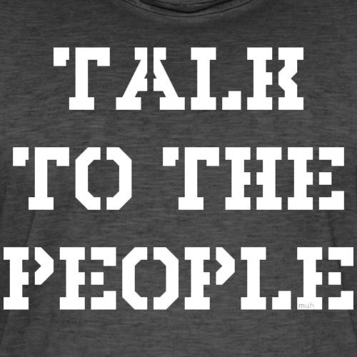 Talk to the people - weiß - Männer Vintage T-Shirt