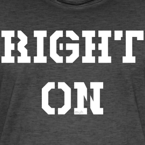 Right On - white - Männer Vintage T-Shirt