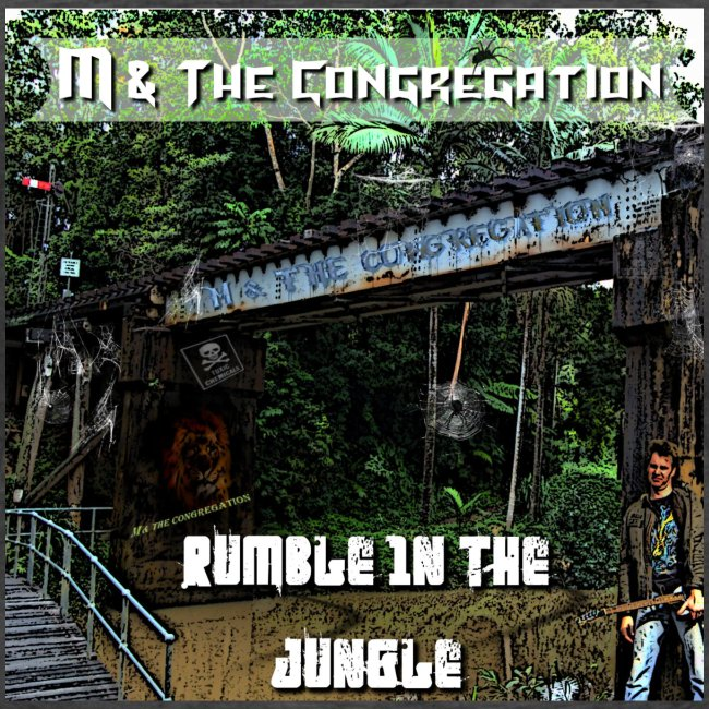 Rumble in The Jungle by M The Congregation