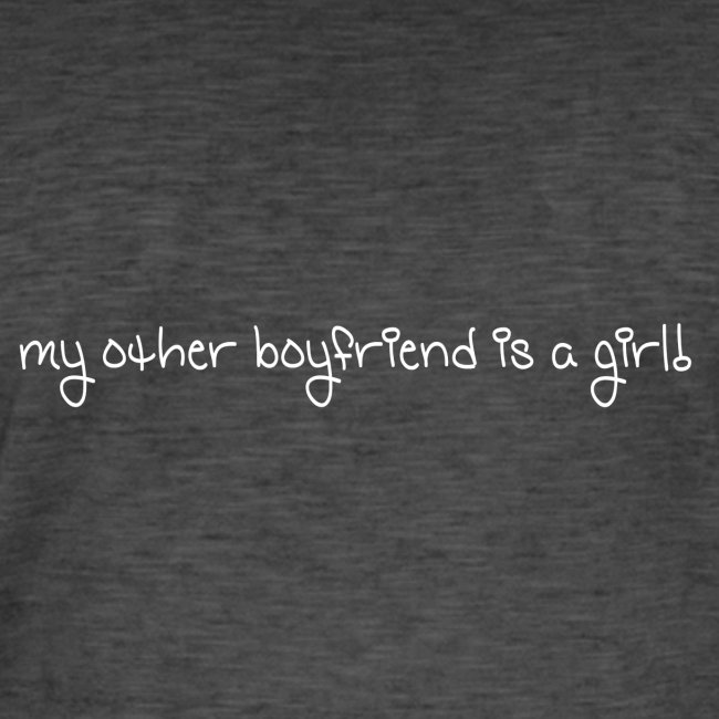 my other boyfriend is a girl
