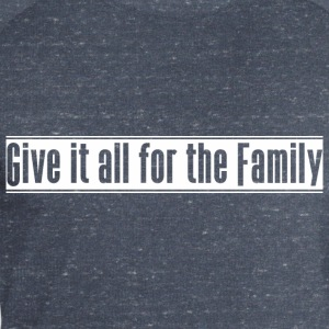 Give_it_all_for_the_Family - Männer Sweatshirt von Stanley & Stella