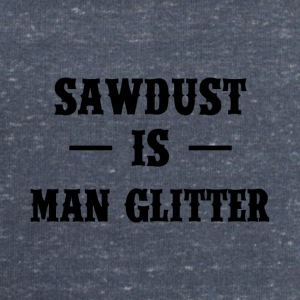 Zimmermann: Sawdust is Man Glitter - Men's Sweatshirt by Stanley & Stella