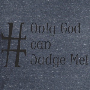 Only_God_can_Judge_Me - Sudadera hombre de Stanley & Stella
