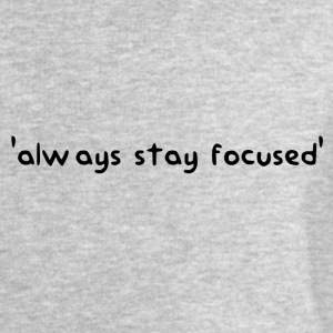 'always stay focused' | dieserJu Official Merch - Männer Sweatshirt von Stanley & Stella