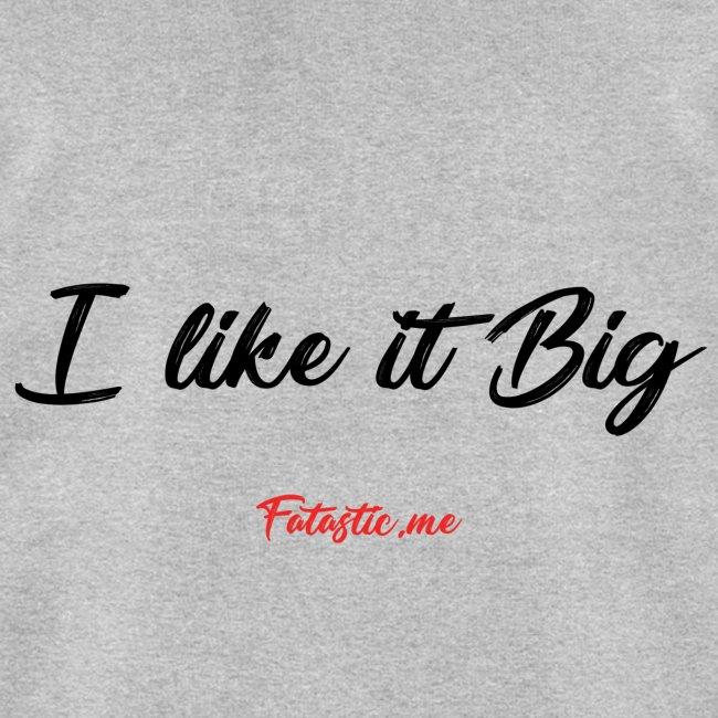 I like it Big by Fatastic.me