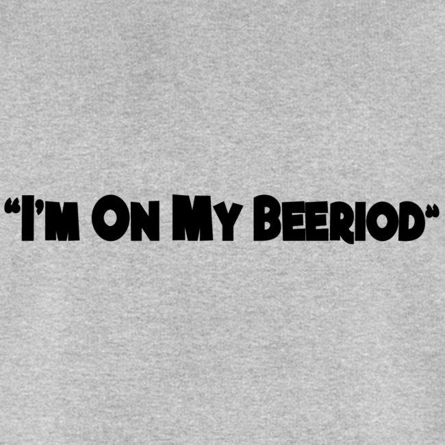 IM ON MY BEERIOD