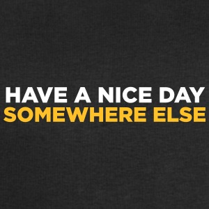 Have A Nice Day. But Elsewhere! - Men's Sweatshirt by Stanley & Stella