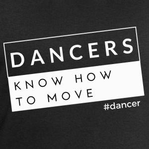 Dancers Know How to Move - Men's Sweatshirt by Stanley & Stella