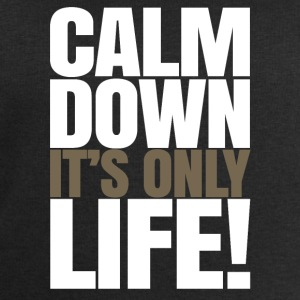Calm Down Il est Only Life - Sweat-shirt Homme Stanley & Stella