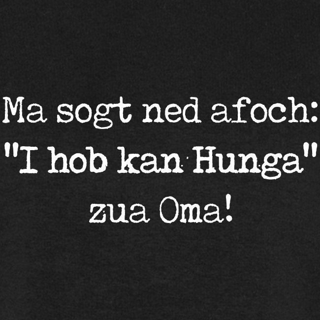 "Vorschau: Ma sogt ned afoch ""I hob kan Hunga"" zua Oma - Männer Bio-Sweatshirt"