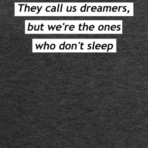 They call us dreamers - Men's Sweatshirt by Stanley & Stella
