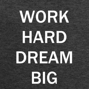 WORK HARD DREAM BIG - Herresweatshirt fra Stanley og Stella