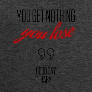 You get nothing you lose - Men's Sweatshirt by Stanley & Stella