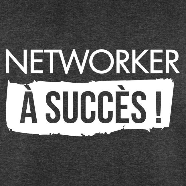 Networker à succès !