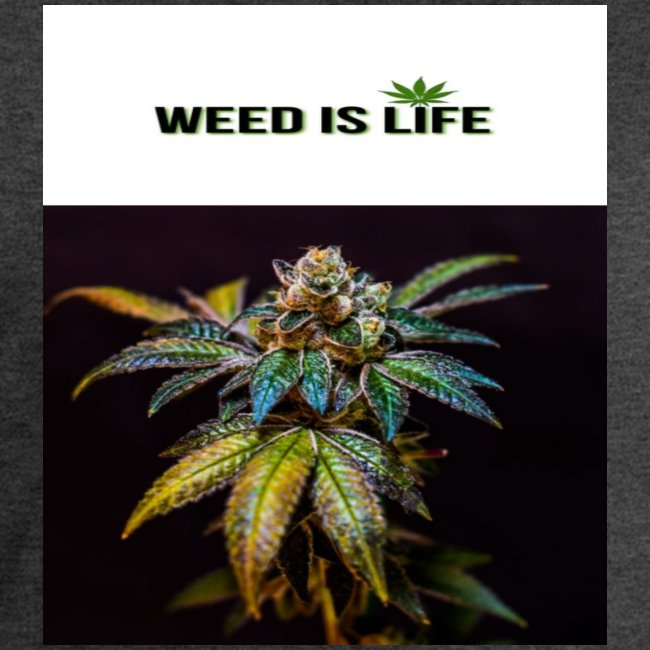 WEED IS LIFE