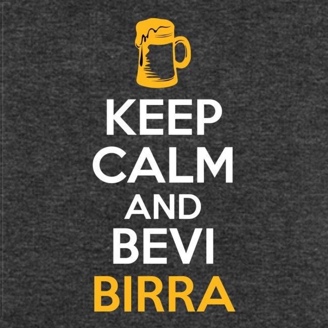 KEEP CALM AND BEVI BIRRA
