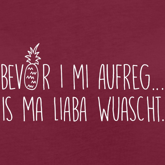 Vorschau: Bevor i mi aufreg is ma liaba wuascht - Frauen Oversize T-Shirt