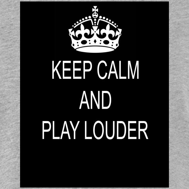 keep calm play loud