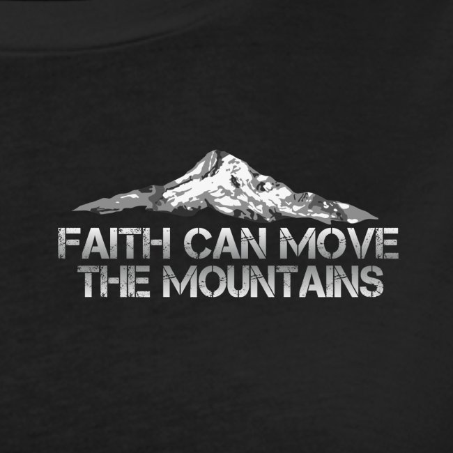 faith can move the mountains aus Matthäus 17,20
