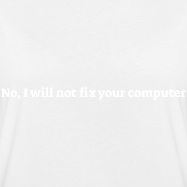 No I will not fix your computer