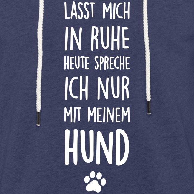 Vorschau: Lasst mich in Ruhe Hund - Leichtes Kapuzensweatshirt Unisex
