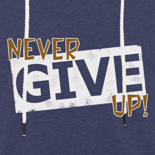 Never Give Up - Kevyt unisex-huppari