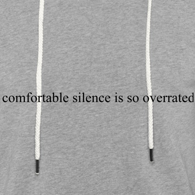 comfortable silence is so overrated