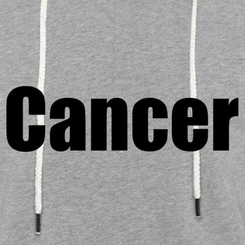 Cancer. - Light Unisex Sweatshirt Hoodie