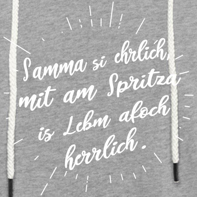 Vorschau: Samma si ehrlich mit am Spritza is Lebm herrlich - Leichtes Kapuzensweatshirt Unisex
