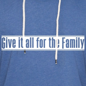 Give_it_all_for_the_Family - Let sweatshirt med hætte, unisex