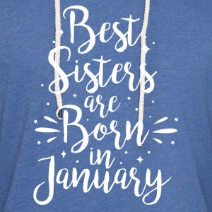 Best sisters are born in January - Light Unisex Sweatshirt Hoodie