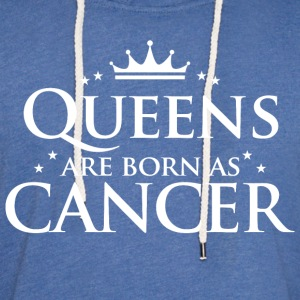 Queens are born as Cancer - Light Unisex Sweatshirt Hoodie