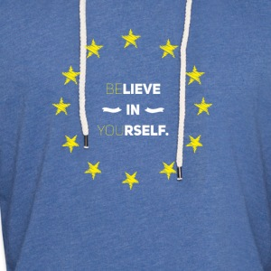 Believe in yourself eu Love Star Stick Europe Euro lo - Light Unisex Sweatshirt Hoodie