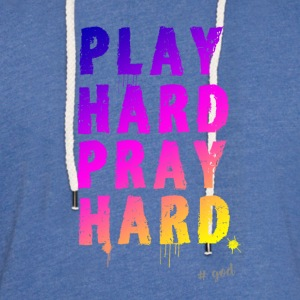 playhard pray jesus pray relegion kirchentag god - Light Unisex Sweatshirt Hoodie
