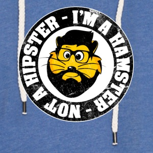 """I'm a hamster and not a hipster!"" Vintage - Light Unisex Sweatshirt Hoodie"